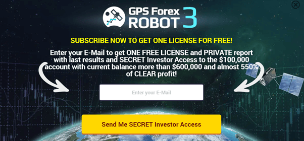 GPS Forex Robot. The developer asks us to provide our email address to get one free demo license and secret investor access to the trading results.