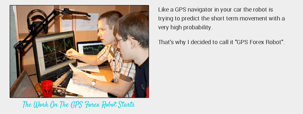 GPS Forex Robot. This EA is the result of 4 years of hard work of Mark and 2 programmers called Antony and Ronald.