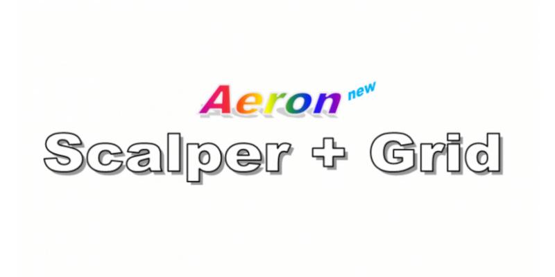 Aeron (Scalper+Grid)